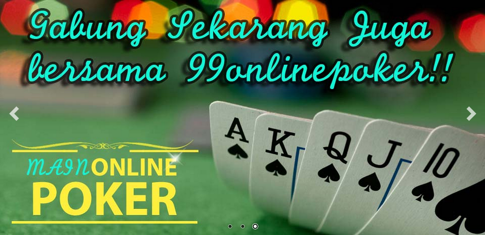 Join With Us 99Onlinepoker Bandar Poker Online Indonesia